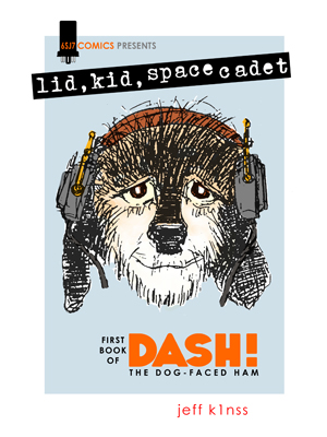 "Copy of ""Lid,Kid,Space Cadet - First Book of Dash!""  ©2017 Jeff K1NSS"