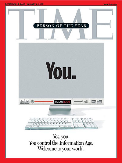 Time Magazine Person Of The Year: You December 25, 2006