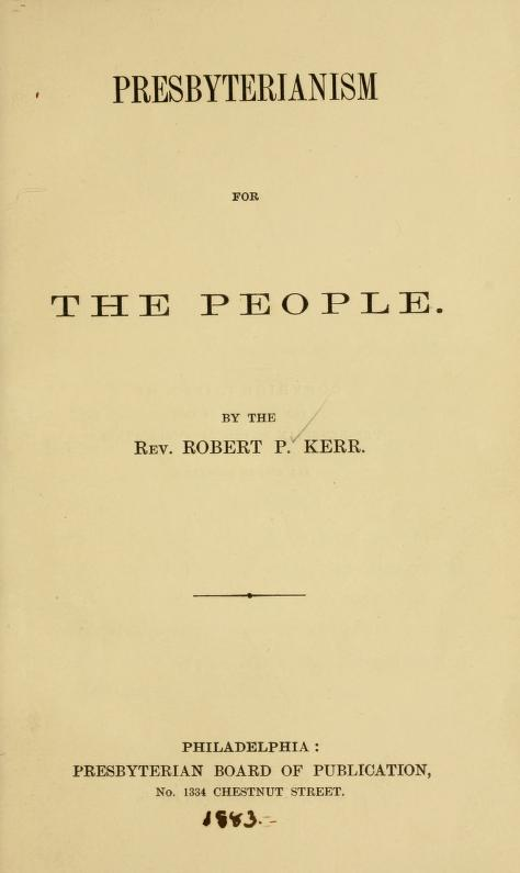 Presbyterianism for the people (1883)