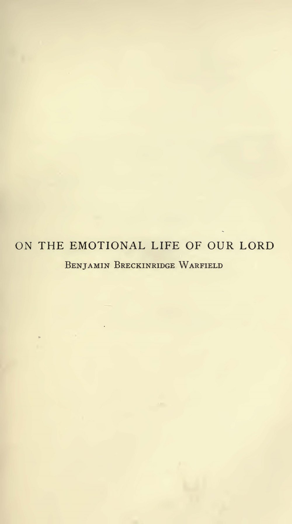Warfield, Emotional Life of our Lord.jpg