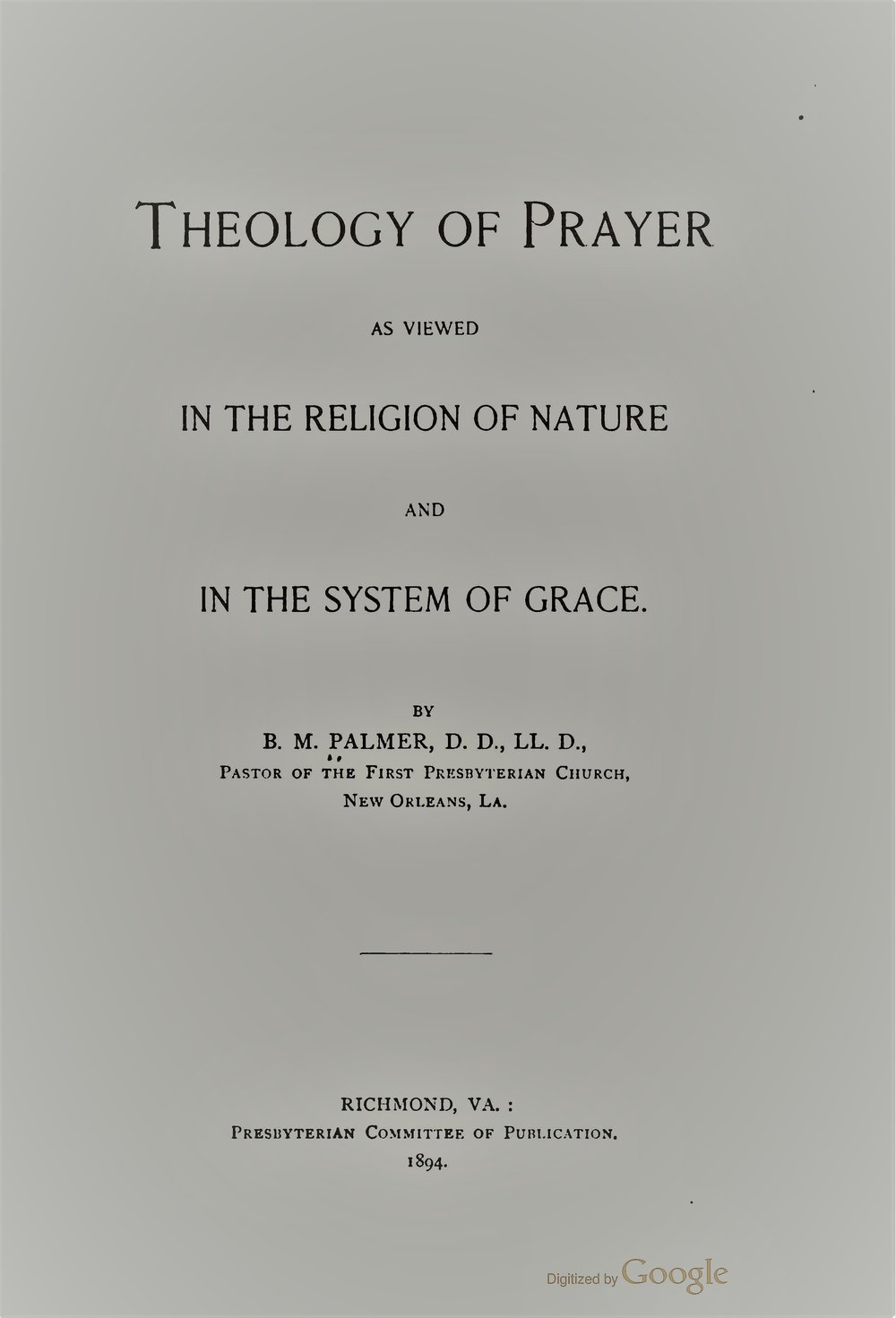 Palmer, Benjamin Morgan - Theology of Prayer.jpg