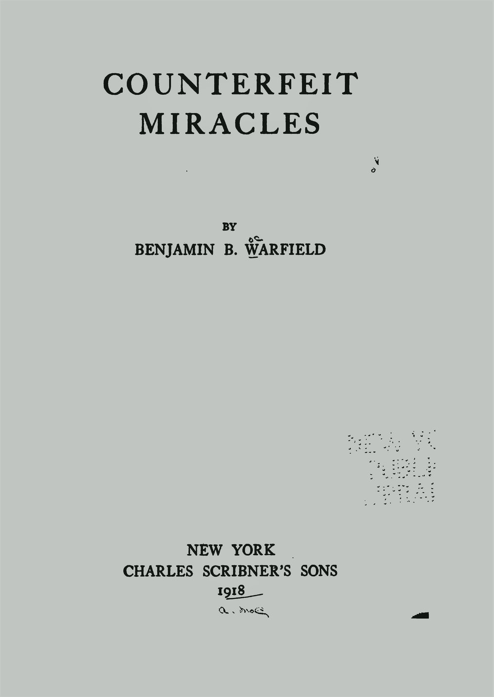 Warfield, Benjamin Breckinridge, Counterfeit Miracles Title Page.jpg