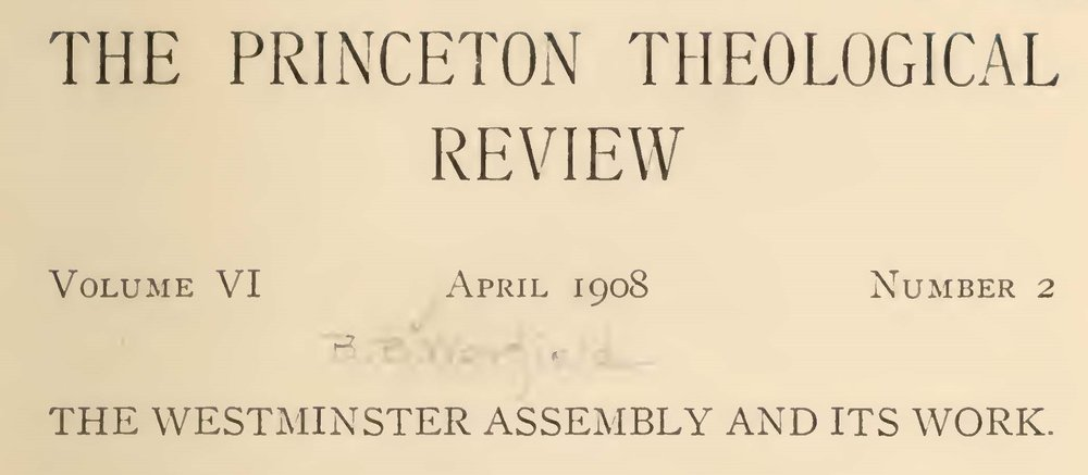 This PDF contains both parts of this article, published originally in the Princeton Theological Review (VI.2 - April 1908; and VI.3 - July 1908)