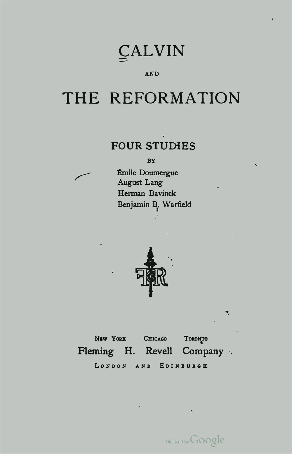 Warfield, Benjamin Breckinridge, Calvin and the Reformation Title Page.jpg