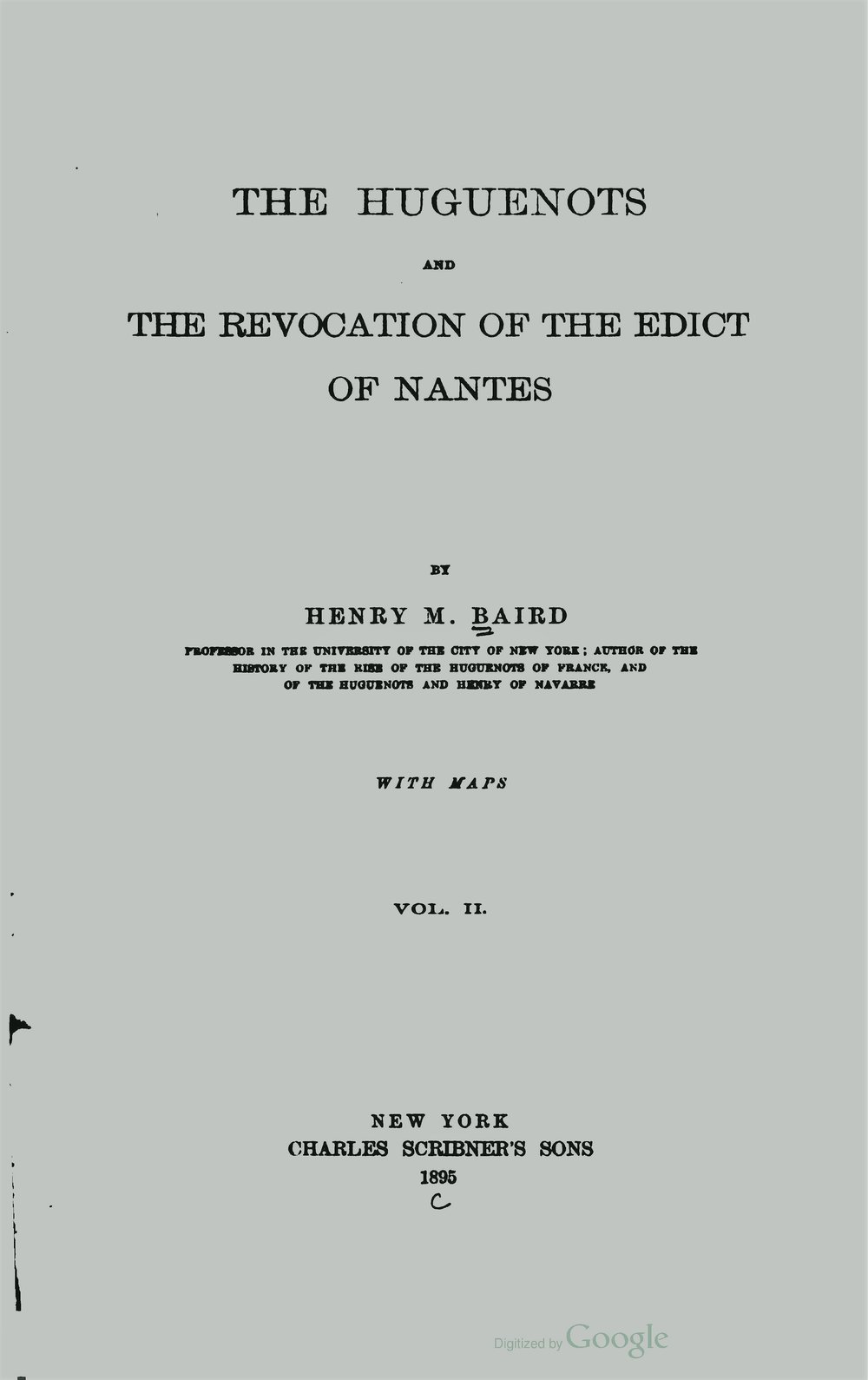 Baird, Henry Martyn, The Huguenots and the Revocation of the Edict of Nantes, Vol. 2 Title Page.jpg