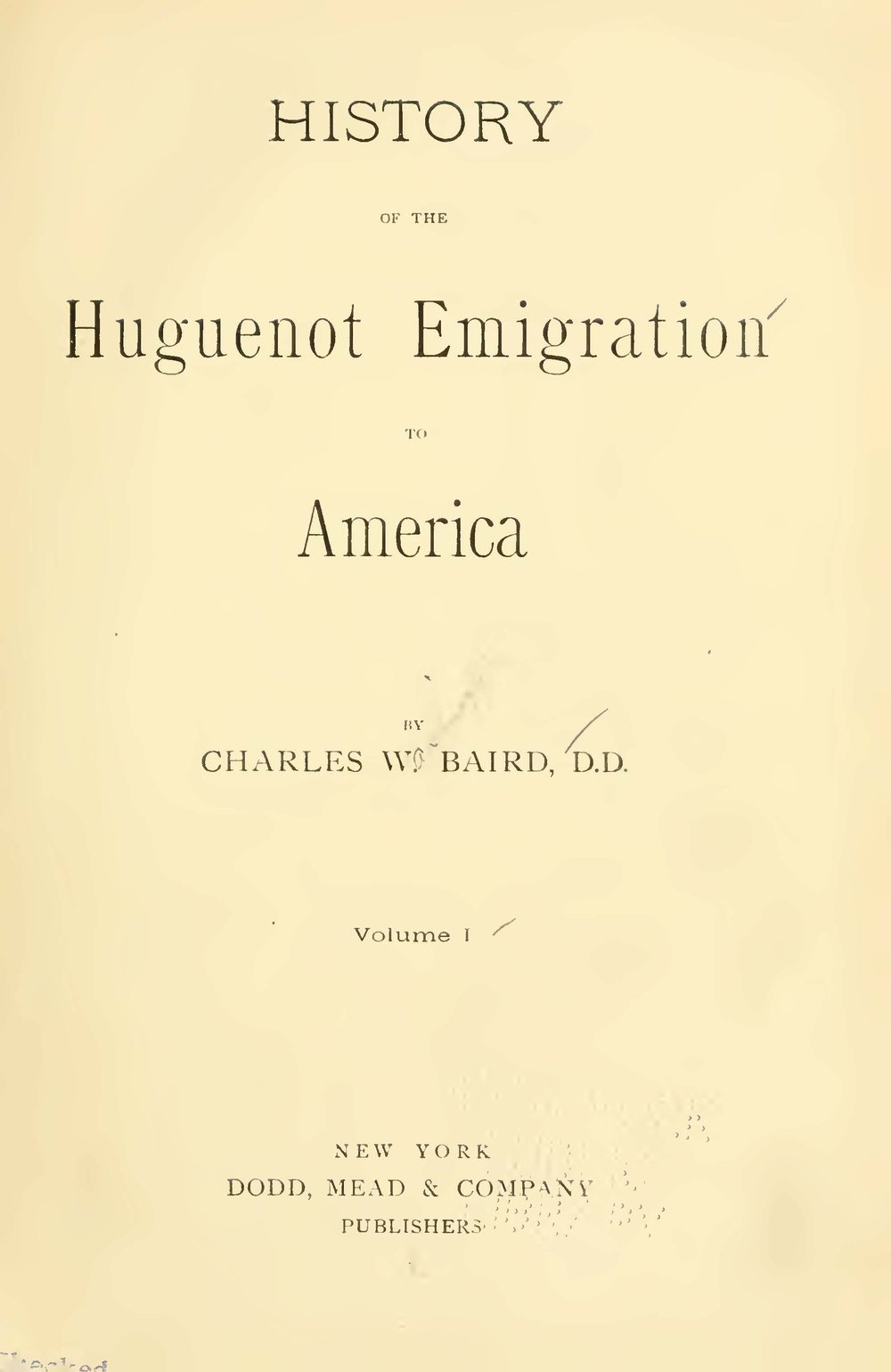 Baird, Charles Washington, History of the Huguenot Emigration to America, Vol. 1 Title Page.jpg