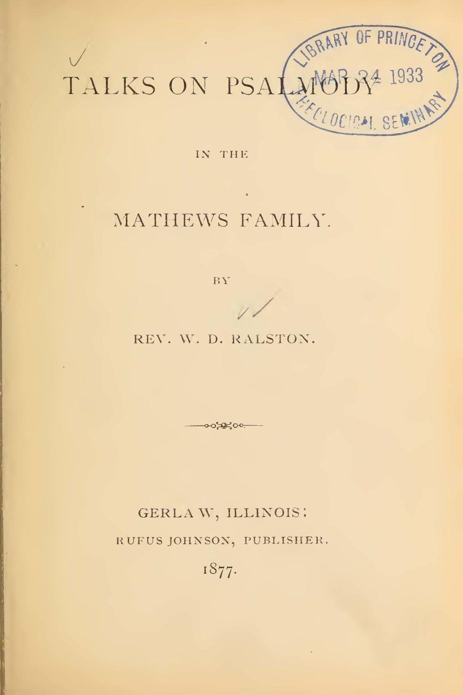 Ralston, William D., Talks on Psalmody in the Matthews Family Title Page.jpg