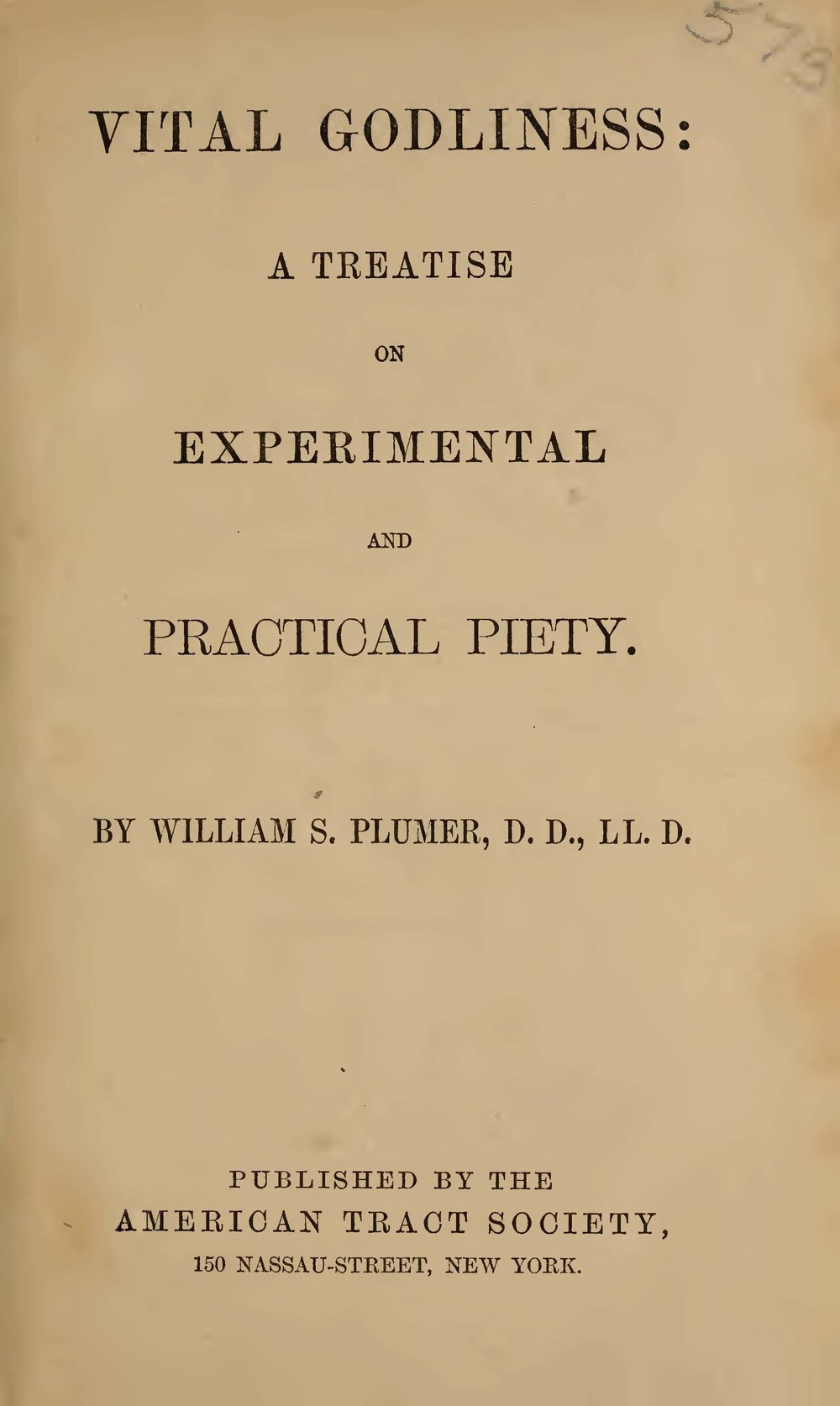 Plumer, William Swan, Vital Godliness A Treatise on Experimental and Practical Piety Title Page.jpg