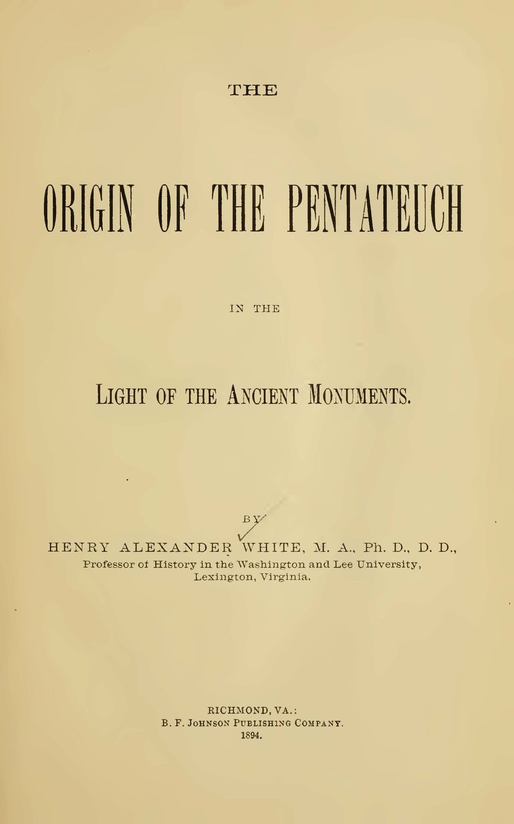 White, Henry Alexander, The Origin of the Pentateuch in the Light of the Ancient Monuments Title Page.jpg