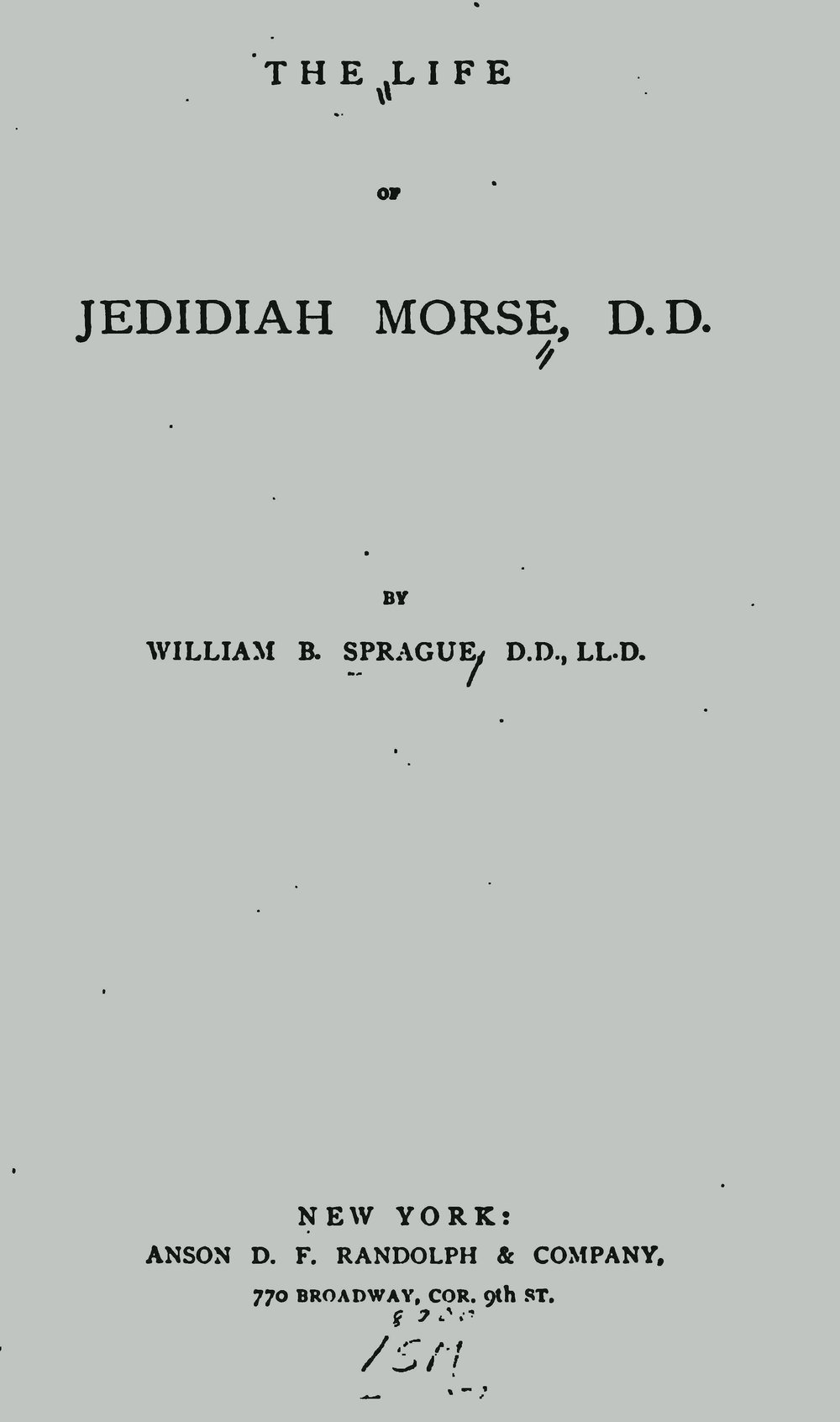 Sprague, William Buell, The Life of Jedidiah Morse Title Page.jpg