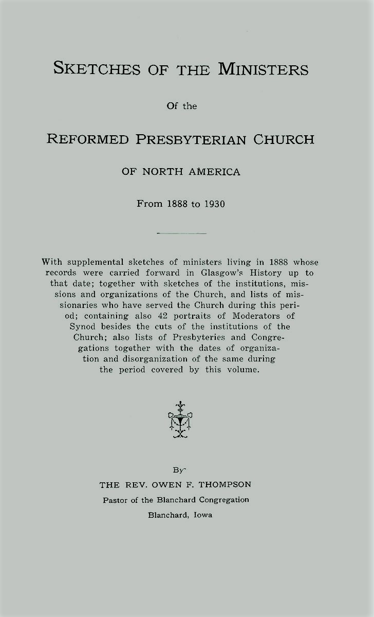 Thompson, Owen Foster, Sketches of the Ministers of the Reformed Presbyterian Church of North America From 1888 to 1930 Title Page.jpg