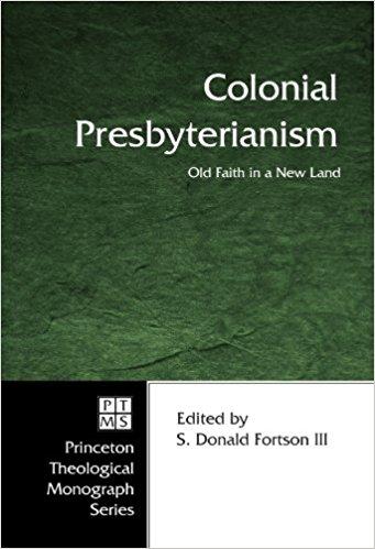 Fortson, Colonial Presbyterianism.jpg