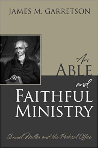 Garretson, An Able and Faithful Ministry.jpg