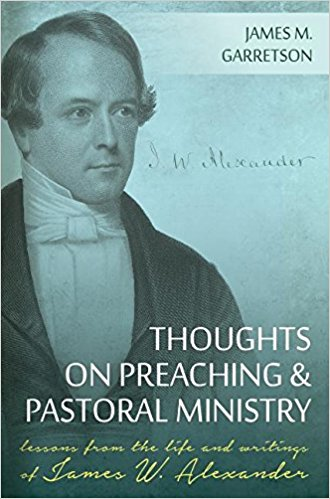 Garretson, Thoughts on Preaching and Pastoral Ministry.jpg
