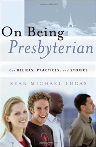 Lucas, On Being Presbyterian.jpg