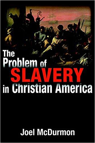 McDurmon, The Problem of Slavery in Christian America.jpg