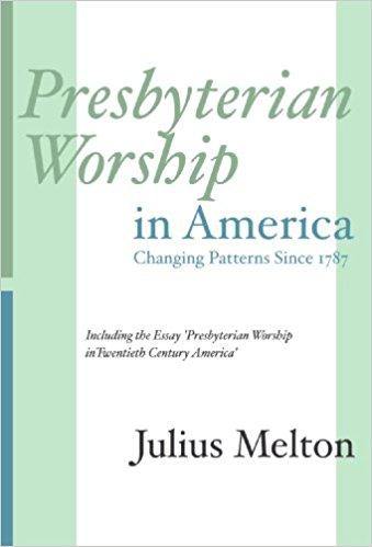 Melton, Presbyterian Worship in America.jpg