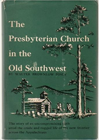 Posey, The Presbyterian Church in the Old Southwest.jpg