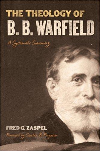 Zaspel, Theology of Warfield.jpg