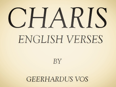 Vos, Geerhardus, Charis English Verses Title Page.JPG
