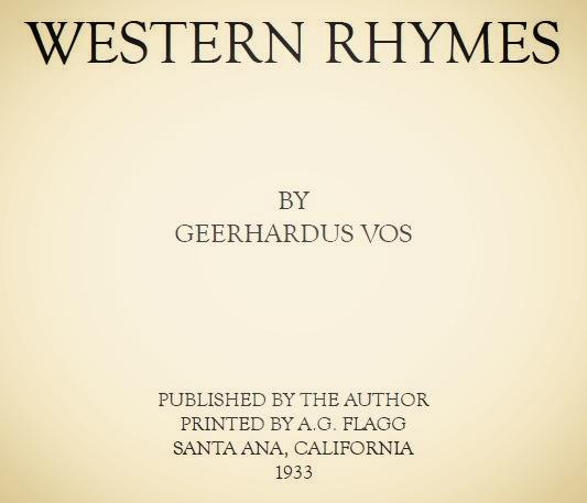 Vos, Geerhardus, Western Rhymes Title Page.JPG