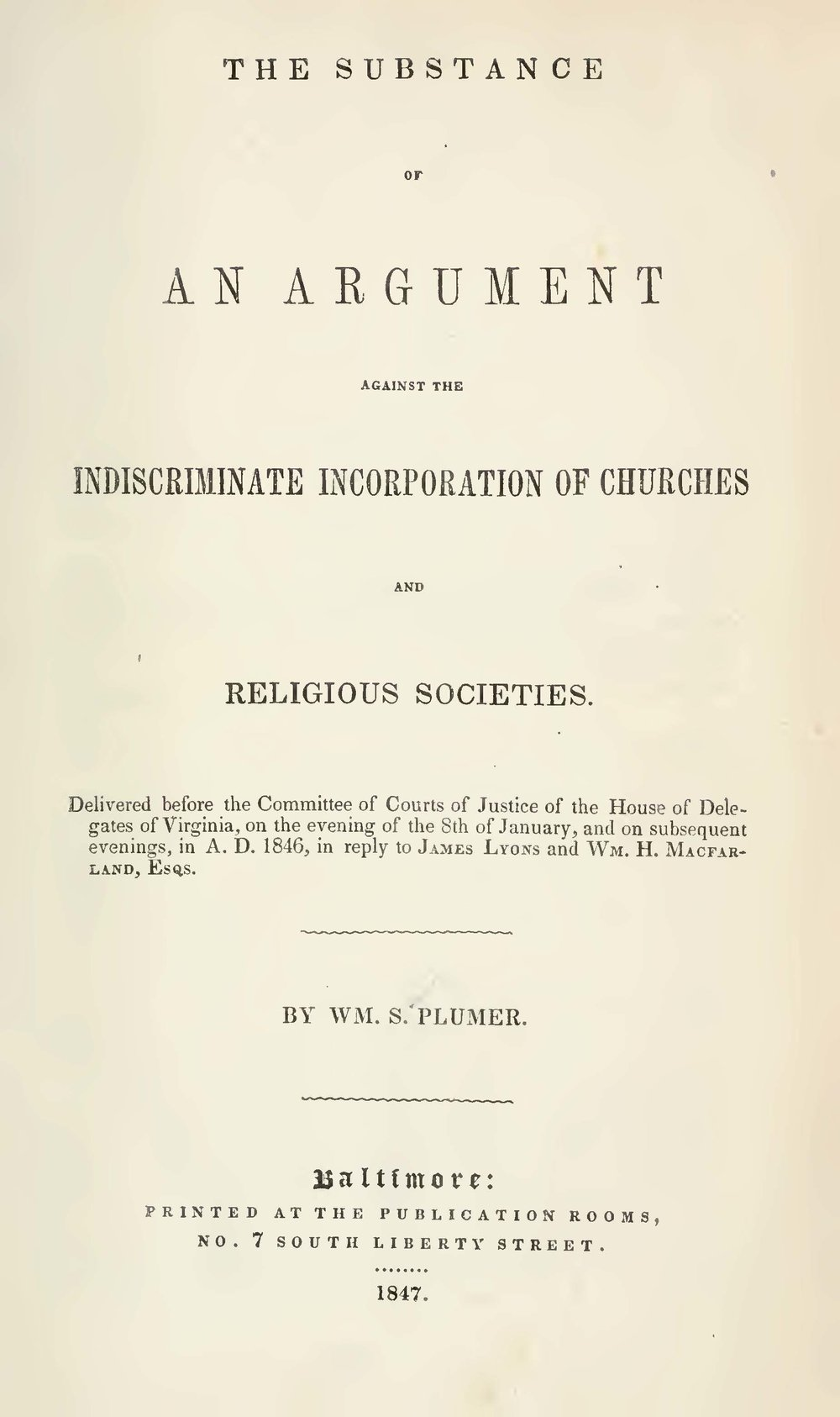 Plumer, William Swan, The Substance of an Arugument Against the Indiscriminate Incorporation of Churches and Religious Societies Title Page.jpg