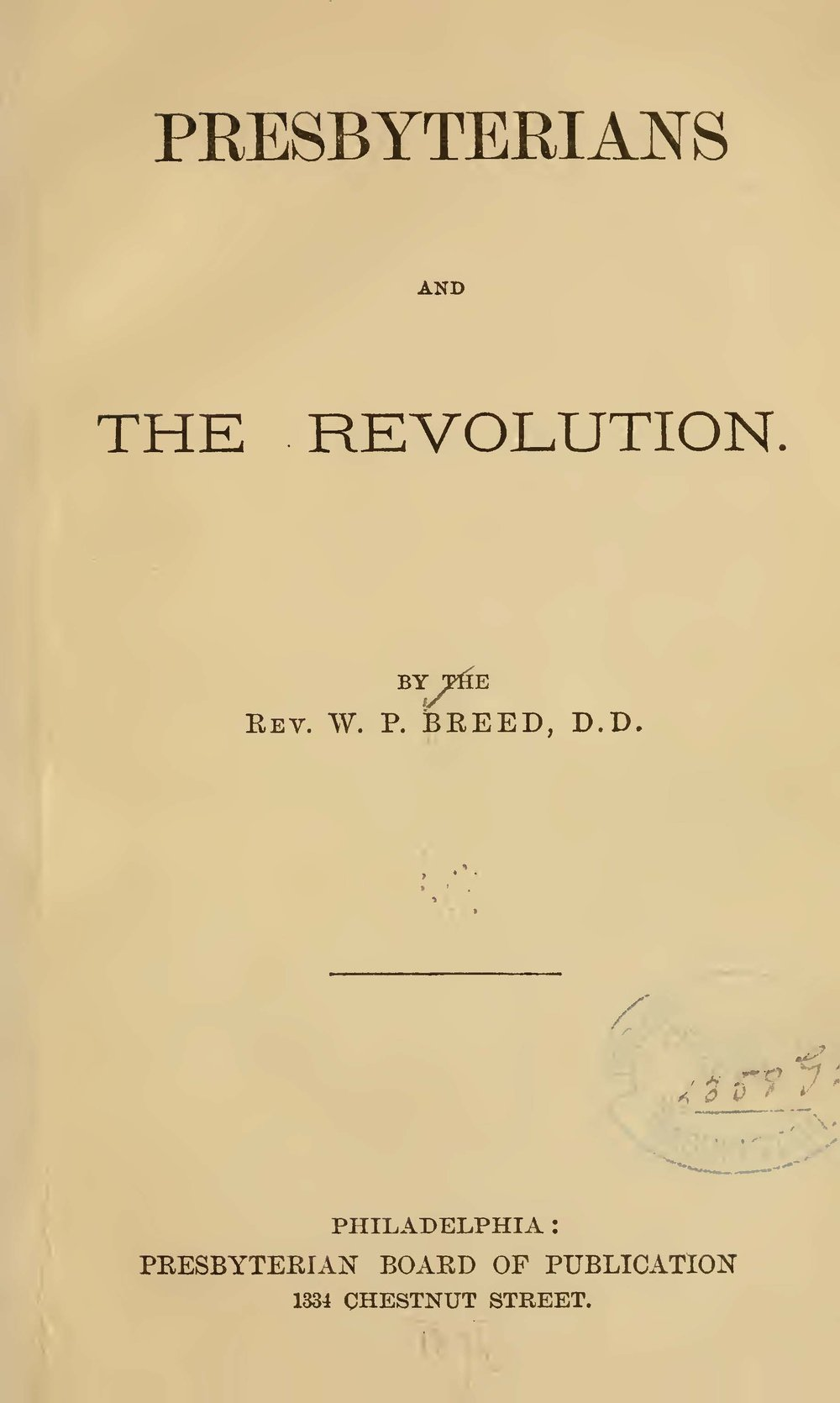 Breed, William Pratt, Presbyterians and the Revolution Title Page.jpg