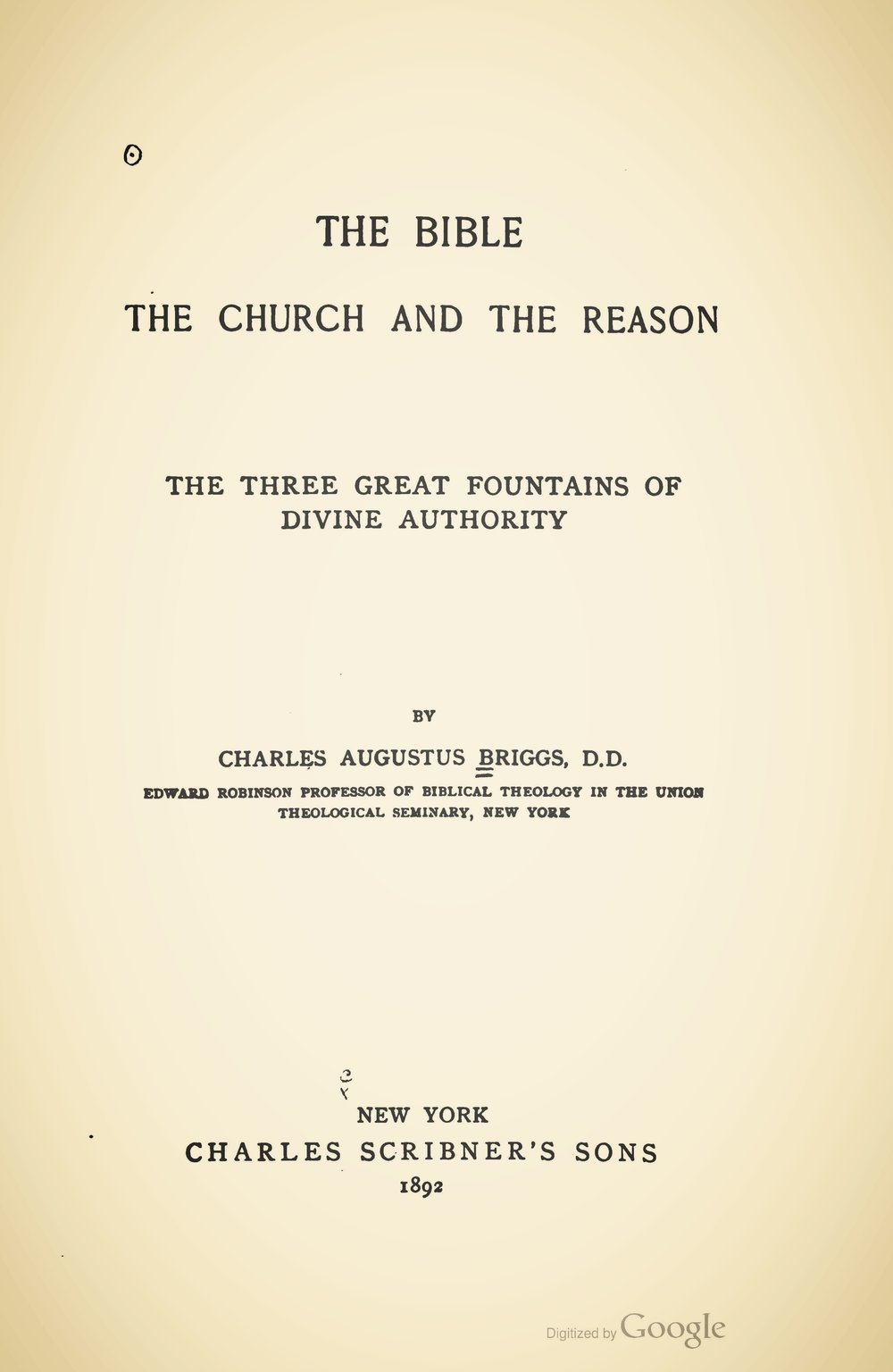 Briggs, Charles Augustus, The Bible, the Church, and the Reason Title Page.jpg