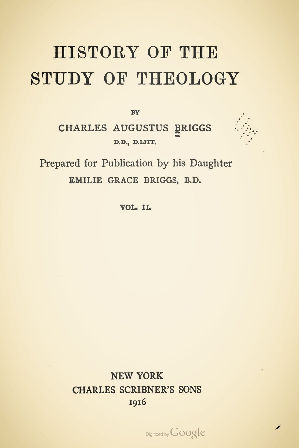 Briggs, Charles Augustus, History of the Study of Theology Vol 2 Title Page.jpg