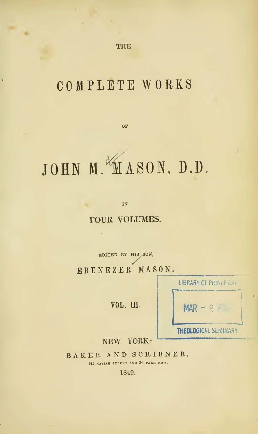 Mason, John Mitchell, The Complete Works of John M. Mason, D.D., Vol. 3 Title Page.jpg