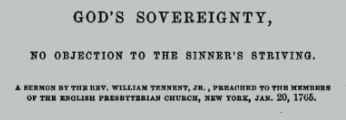 Tennent, William, Jr., God's Sovereignty No Objection to the Sinner's Striving Title Page.jpg