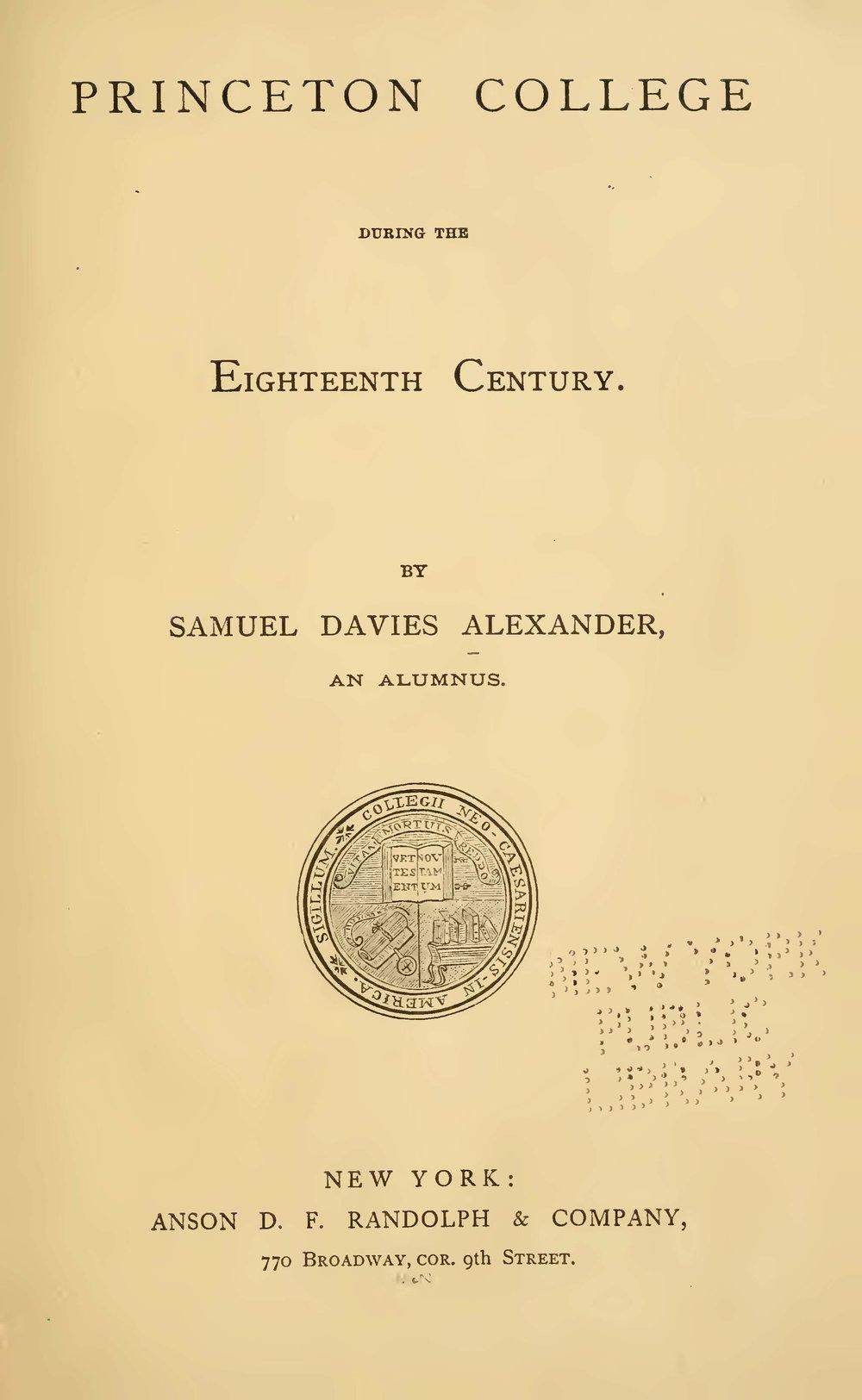 Alexander, Samuel Davies, Princeton College During the Eighteenth Century Title Page.jpg