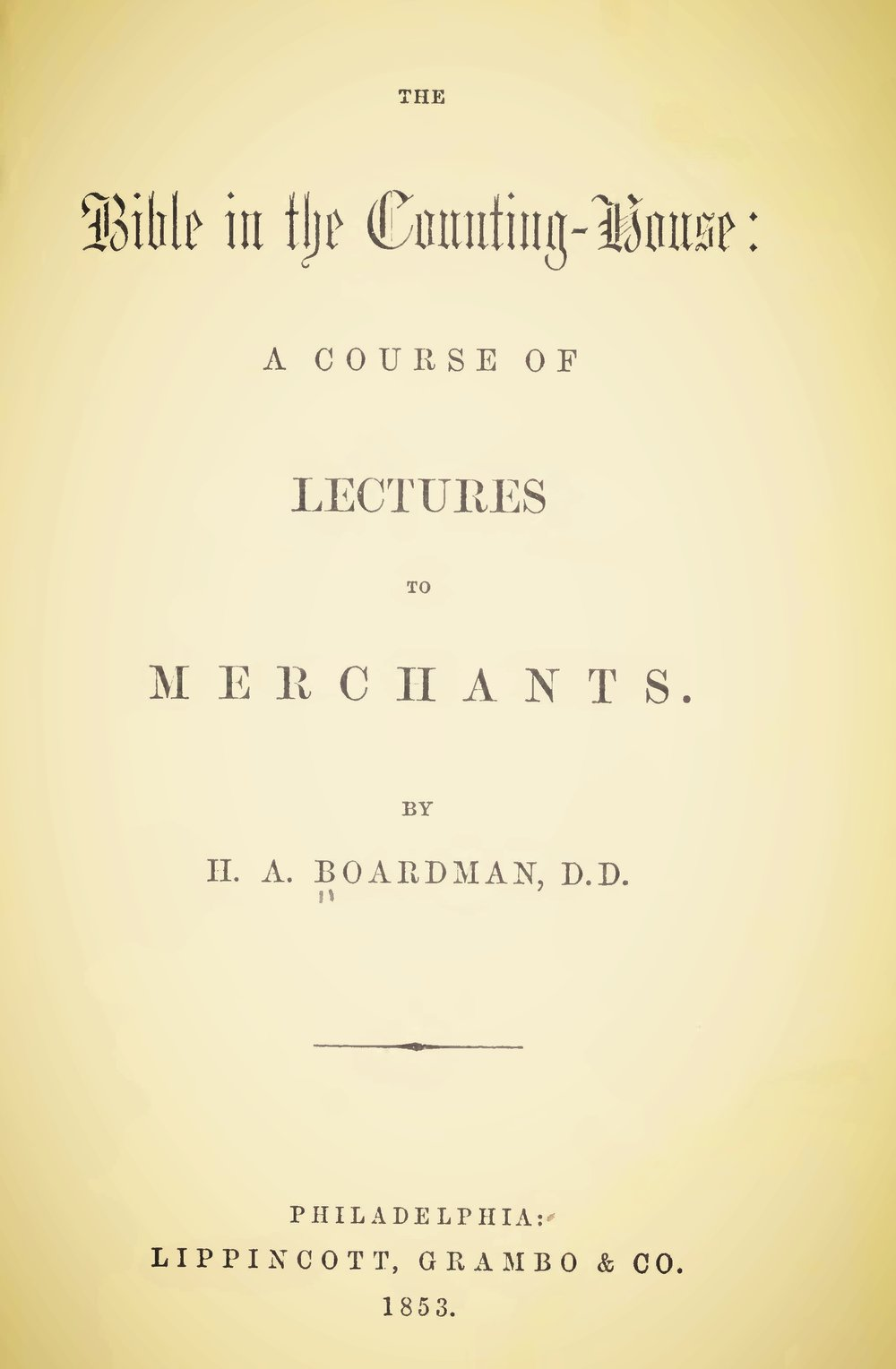Boardman, Henry Augustus, The Bible in the Counting-House Title Page.jpg