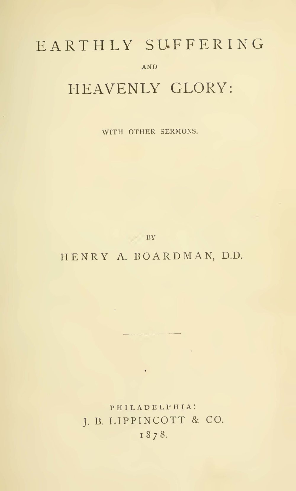 Boardman, Henry Augustus, Earthly Suffering and Heavenly Glory Title Page.jpg