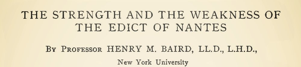 Baird, Henry Martyn, The Strength and Weaknesses of the Edict of Nantes Title Page.jpg