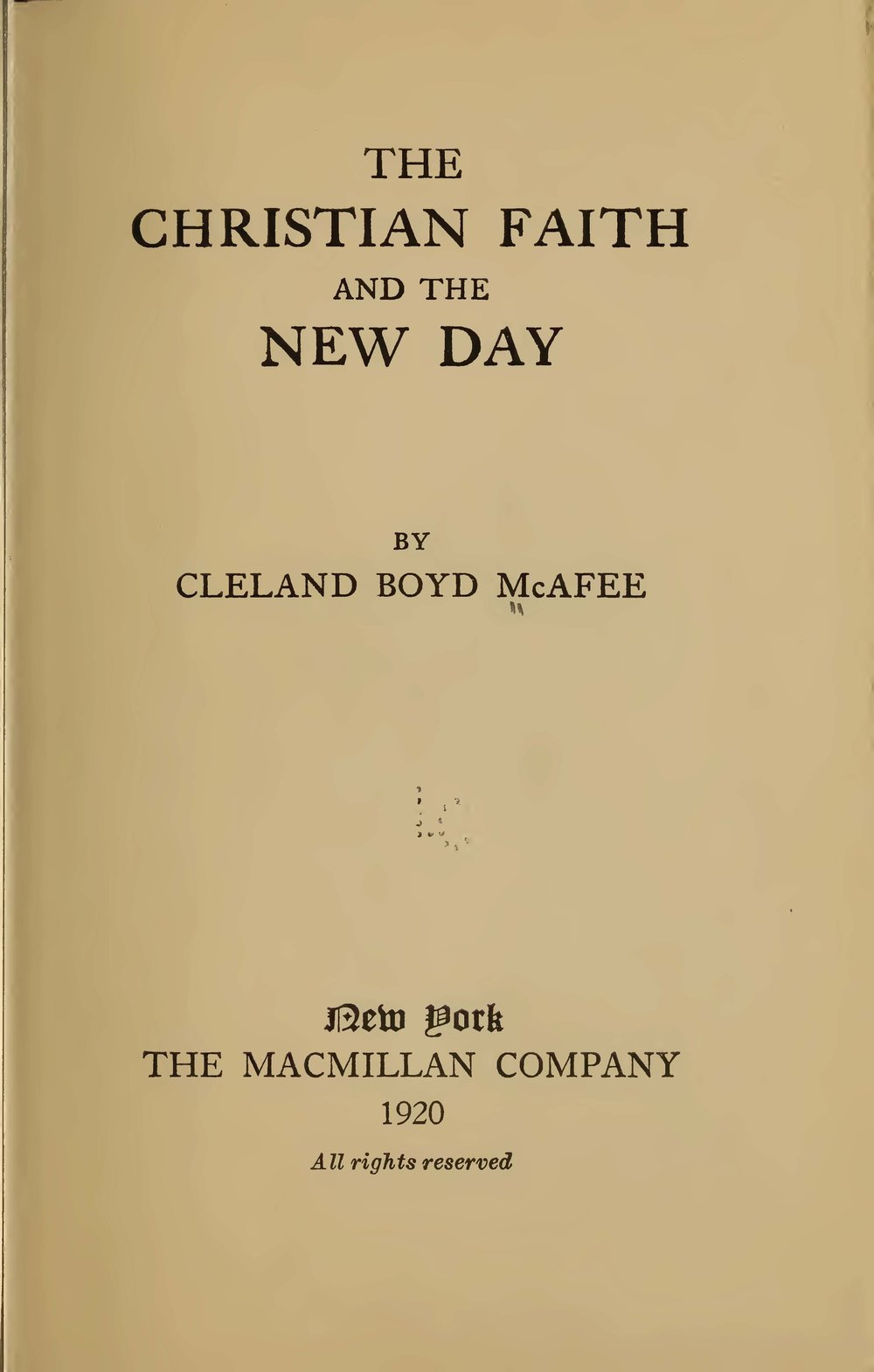 McAfee, Cleland Boyd, The Christian Faith and the New Day Title Page.jpg