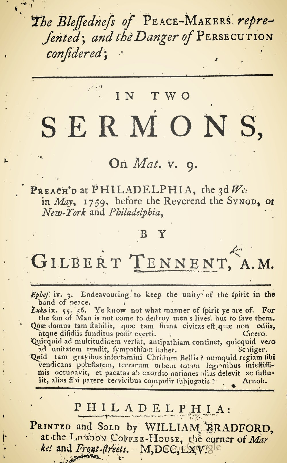 Tennent, Gilbert, The Blessedness of Peace-Makers Represented; and the Danger of Persecution Considered Title Page.jpg
