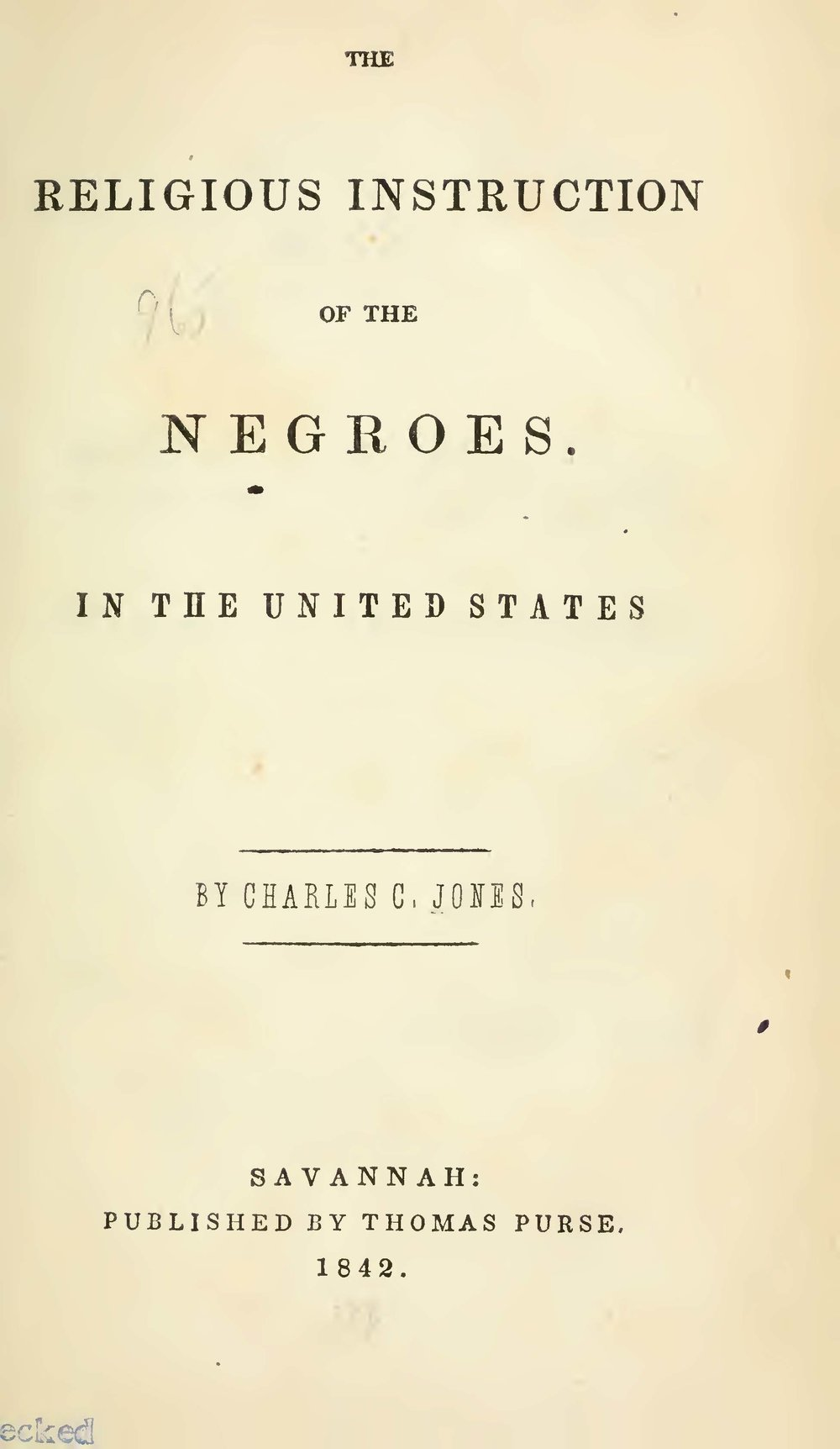 Jones, Charles Colock, The Religious Instruction of the Negroes in the United States Title Page.jpg