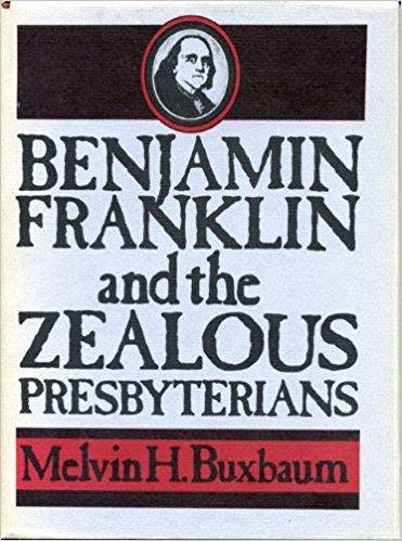 Buxbaum, Franklin and Zealous Presbyterians.jpg