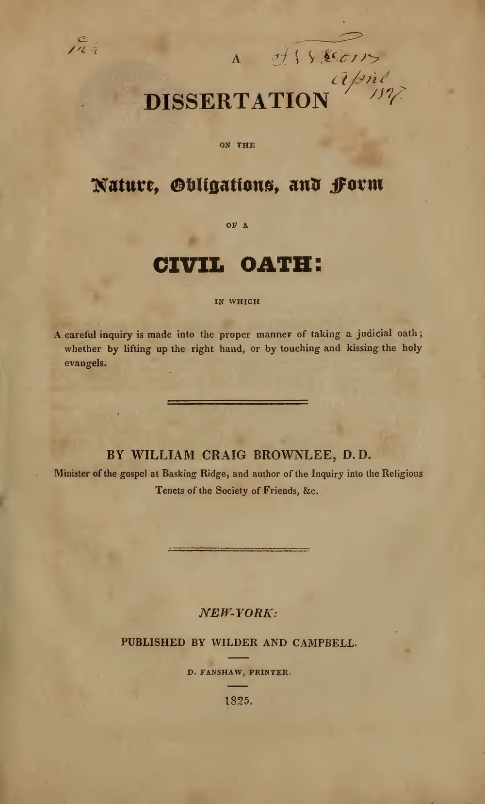 Brownlee, William Craig, A Dissertation on the Nature, Obligations, and Form of a Civil Oath Title Page.jpg