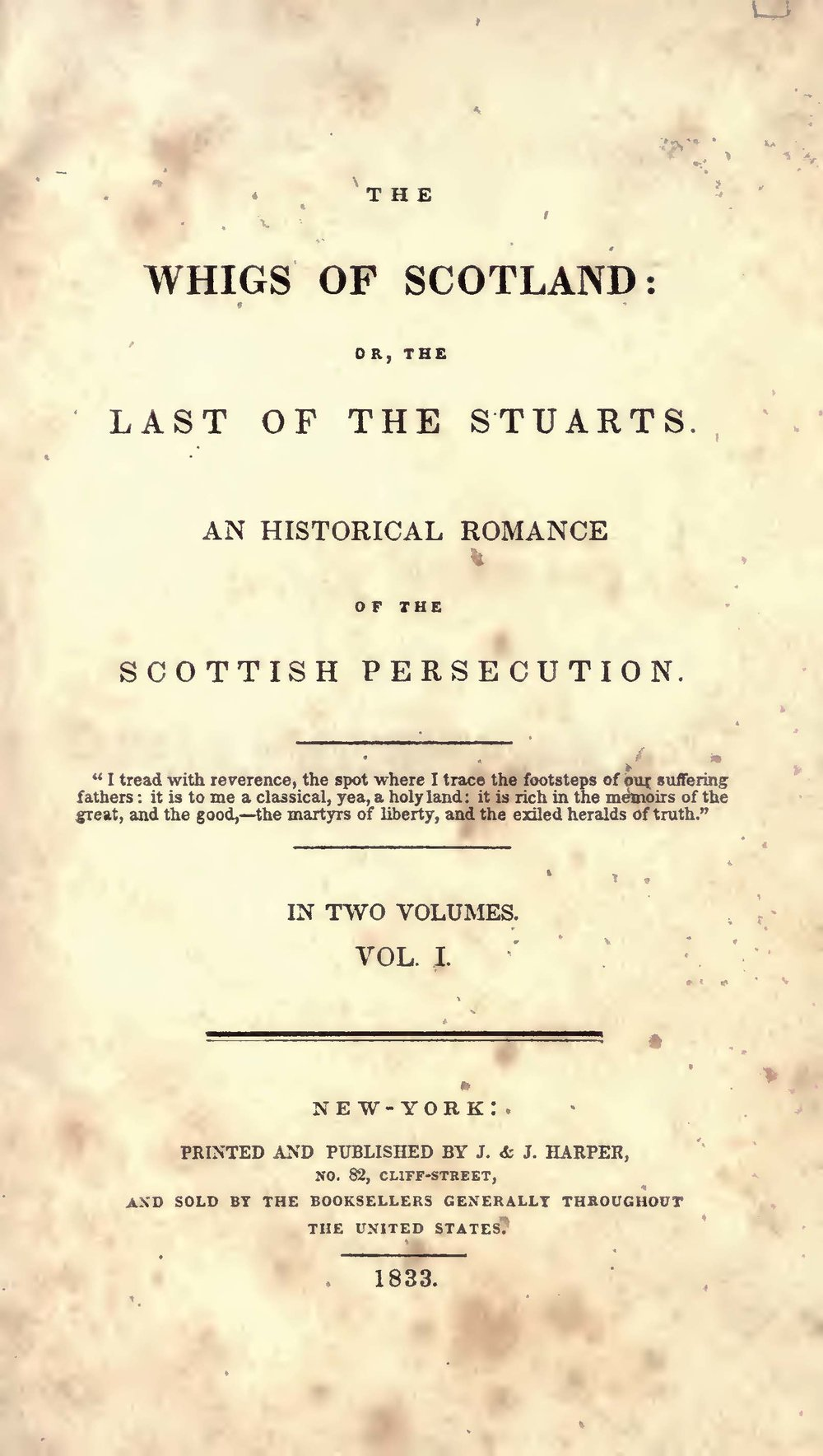 Brownlee, William Craig, The Whigs of Scotland or, The Last of the Stuarts An Historical Romance of the Scottish Persecution Vol. 1 Title Page.jpg