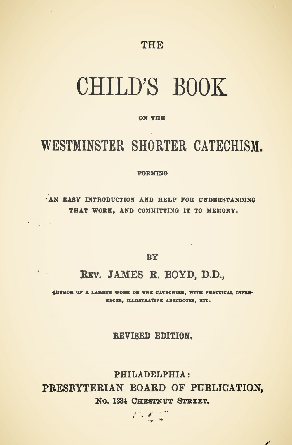 Boyd, James Robert, The Child's Book on the Westminster Shorter Catechism Title Page.jpg