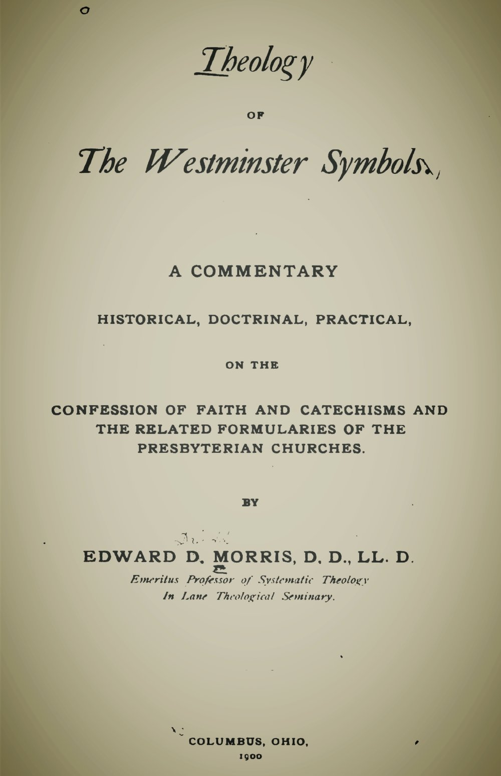 Morris, Edward Dafydd, Theology of the Westminster Symbols Title Page.jpg