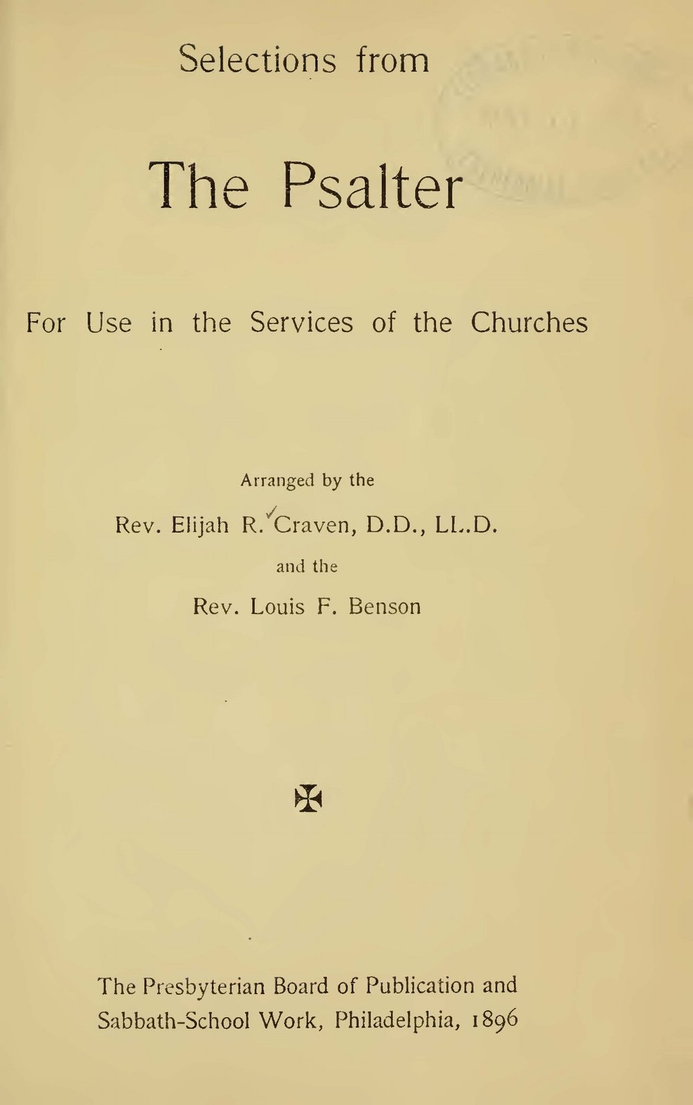 Benson, Louis FitzGerald, Selections From the Psalter for Use in the Service of the Churches Title Page.jpg