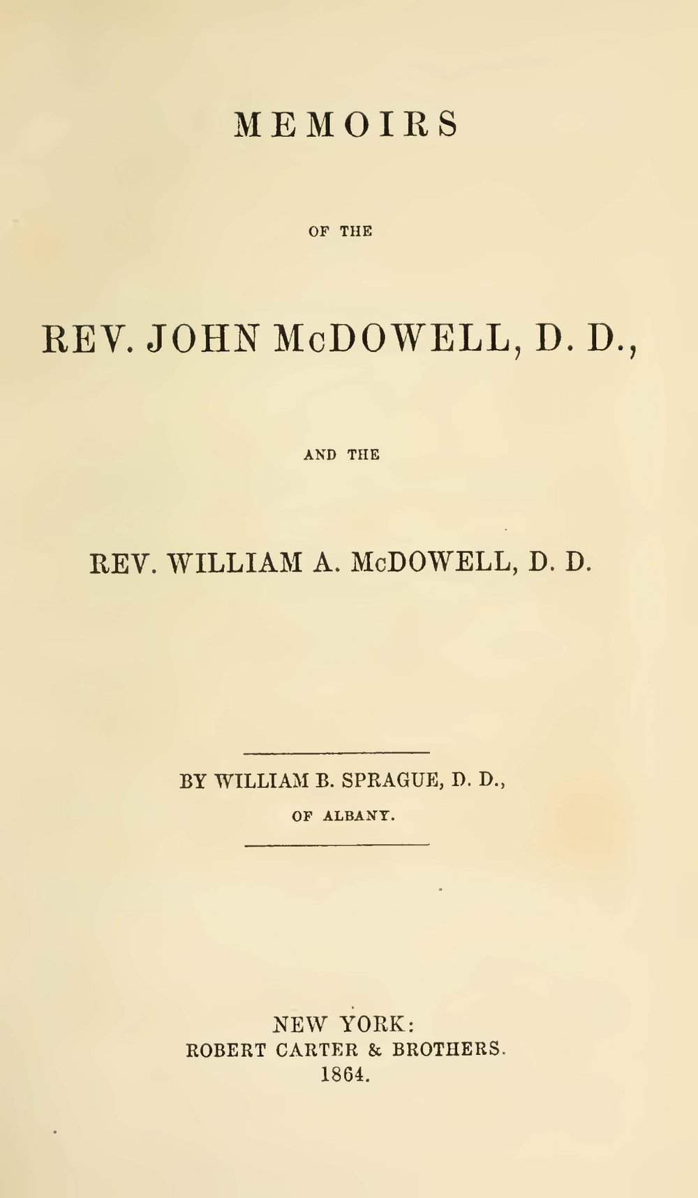 Sprague, William Buell, Memoirs of the Rev. John McDowell, D.D., and the Rev. William A. McDowell, D.D. Title Page.jpg