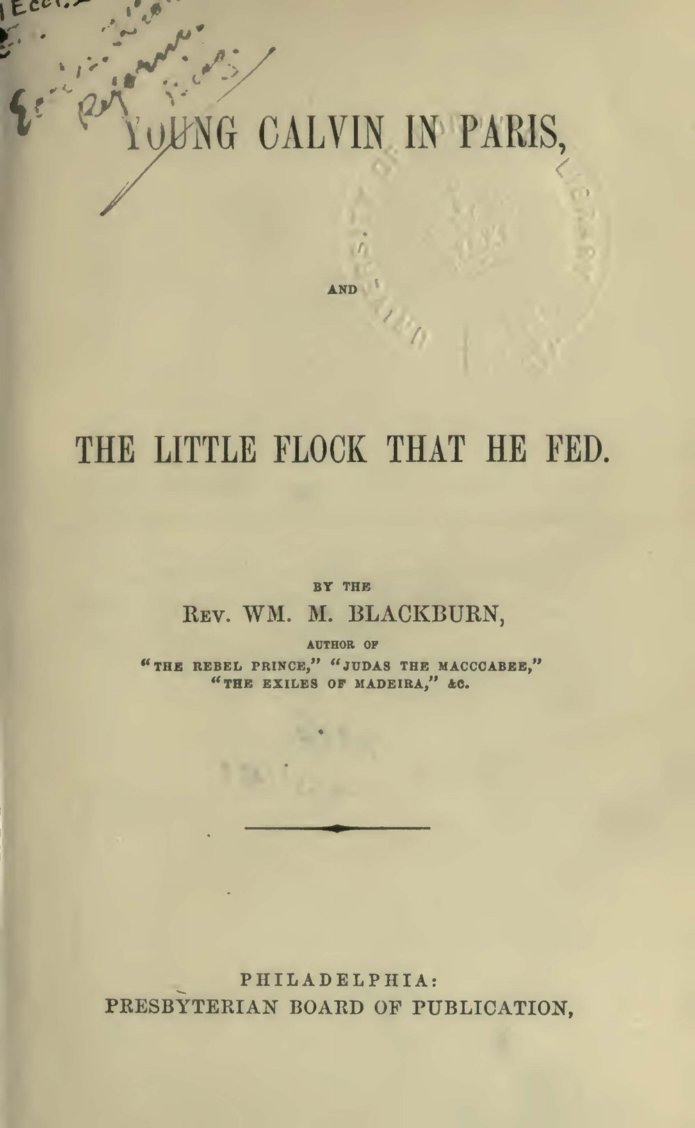Blackburn, William Maxwell, Young Calvin in Paris Title Page.jpg