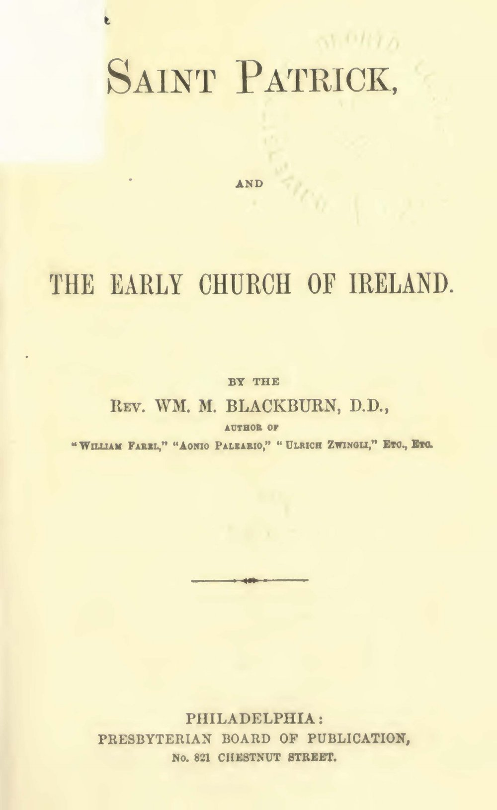 Blackburn, William Maxwell, St. Patrick and the Early Church of Ireland Title Page.jpg