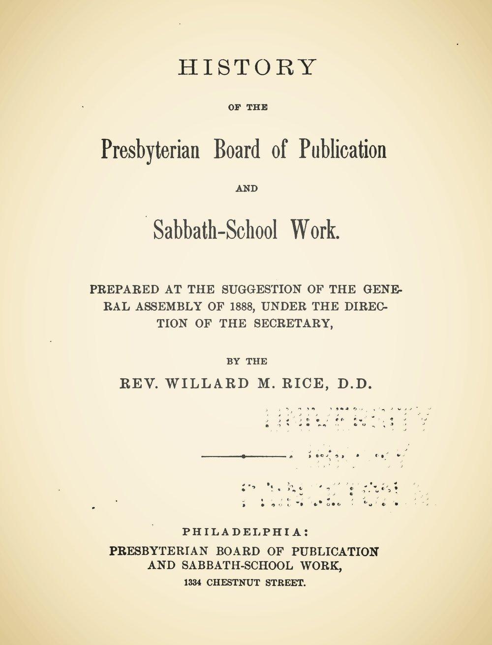Rice, Willard Martin, History of the Presbyterian Board of Publication and Sabbath-School Work Title Page.jpg