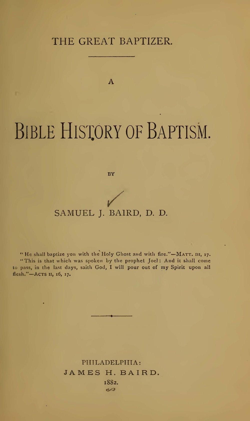 Baird, Samuel John, A Bible History of Baptism Title Page.jpg
