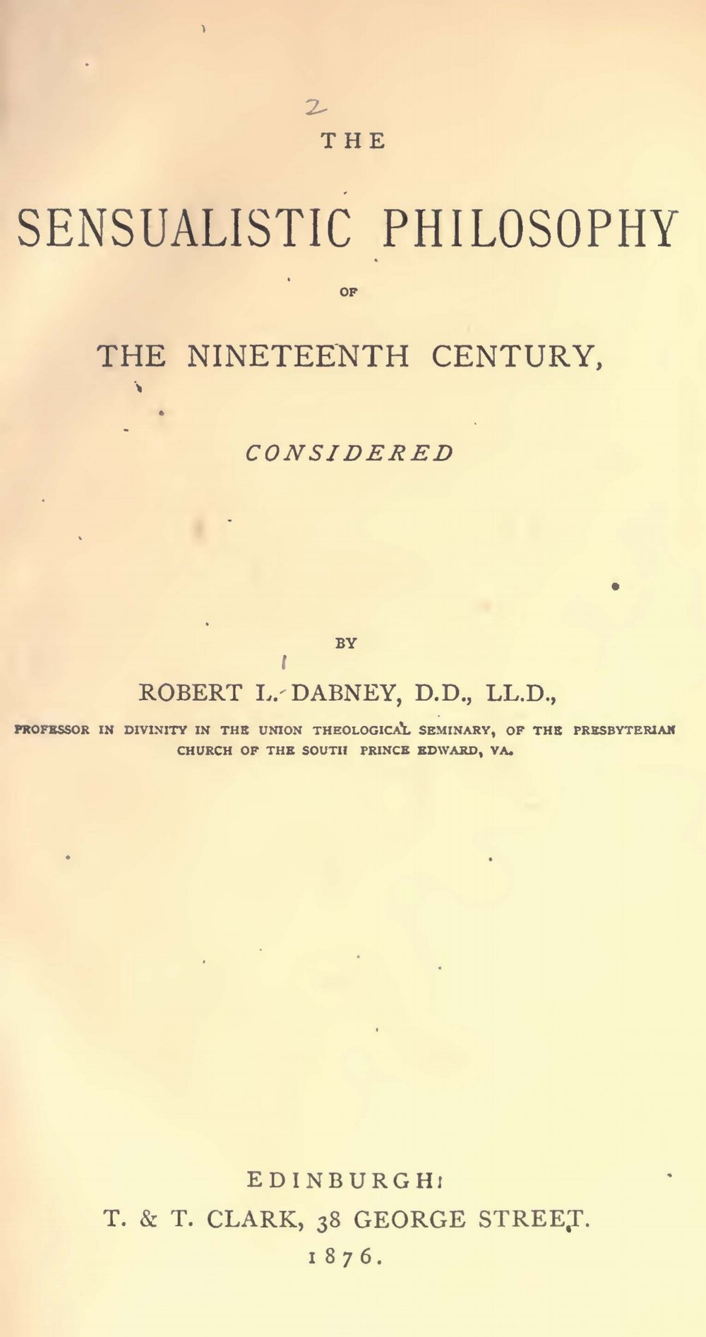 Dabney, Robert Lewis, The Sensualistic Philosophy of the Nineteenth Century Title Page.jpg